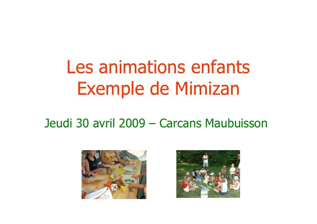 Les animations enfants     Exemple de Mimizan Jeudi 30 avril 2009 – Carcans Maubuisson