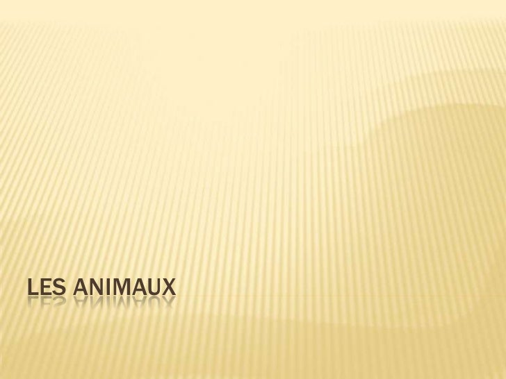 Les animaux<br />