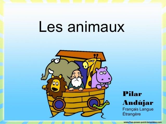 Les animaux Pilar Andújar Français Langue Étrangère