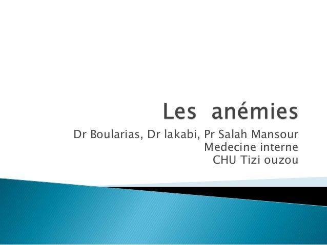 Dr Boularias, Dr lakabi, Pr Salah MansourMedecine interneCHU Tizi ouzou