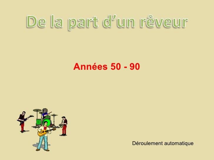 Années 50 - 90 Déroulement automatique