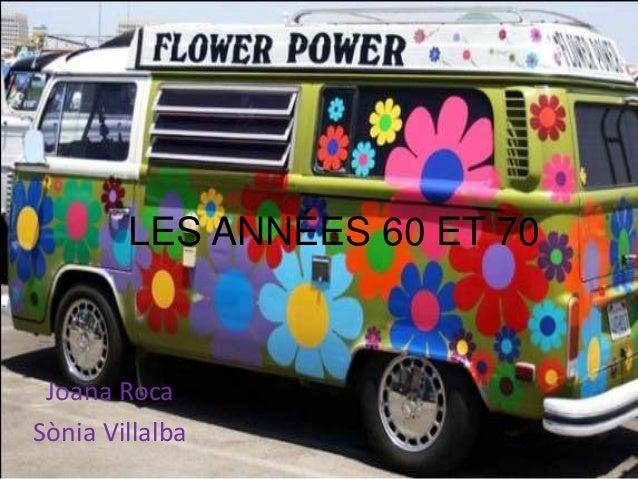LES ANNÉES 60 ET 70 Joana RocaSònia Villalba