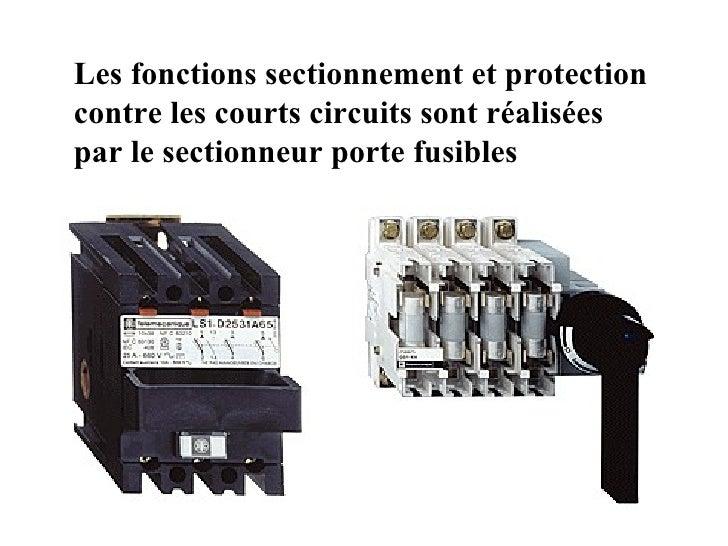 Les appareils de d part moteurs diapo - Sectionneur porte fusible telemecanique ...