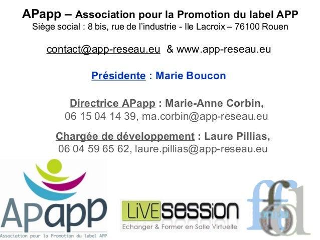 APapp – Association pour la Promotion du label APP Siège social : 8 bis, rue de l'industrie - Ile Lacroix – 76100 Rouen   ...