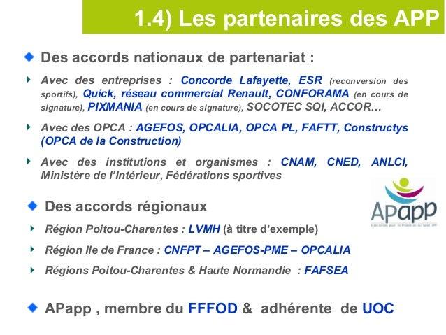1.4) Les partenaires des APPDes accords nationaux de partenariat :Avec des entreprises : Concorde Lafayette, ESR (reconver...