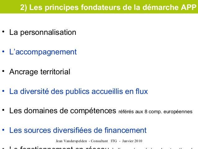 2) Les principes fondateurs de la démarche APP• La personnalisation• L'accompagnement• Ancrage territorial• La diversité d...