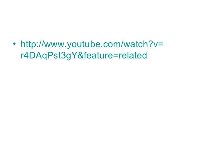 <ul><li>http:// www.youtube.com / watch?v = r4DAqPst3gY & feature = related </li></ul>