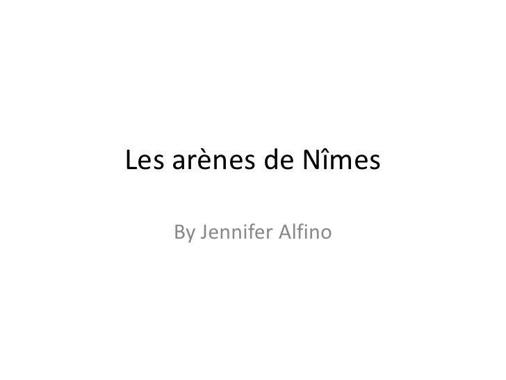 Les arènes de Nîmes<br />By Jennifer Alfino<br />