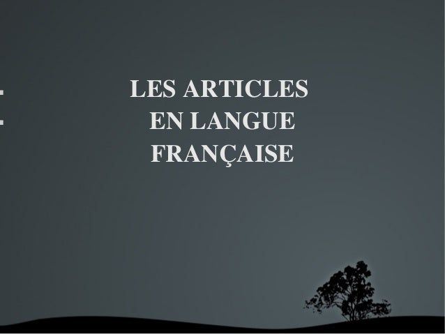 LESARTICLES ENLANGUE FRANÇAISE  