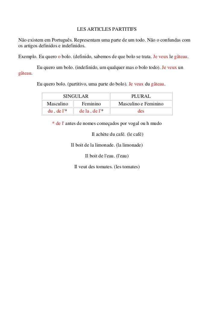 LES ARTICLES PARTITIFSNão existem em Português. Representam uma parte de um todo. Não o confundas comos artigos definidos ...