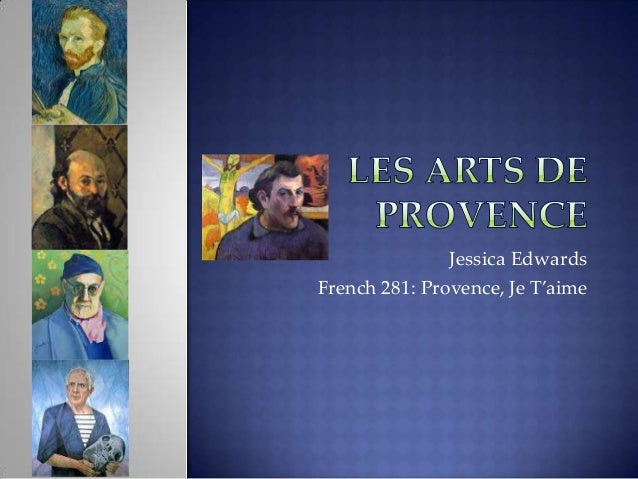 Jessica Edwards French 281: Provence, Je T'aime