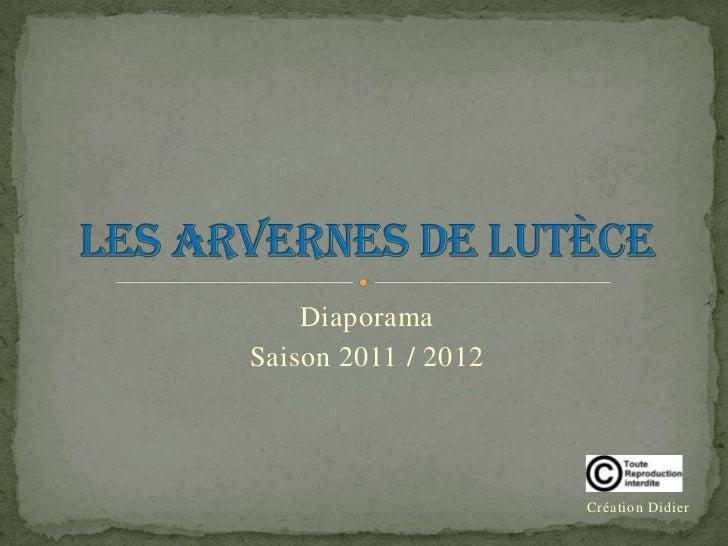 DiaporamaSaison 2011 / 2012                     Création Didier