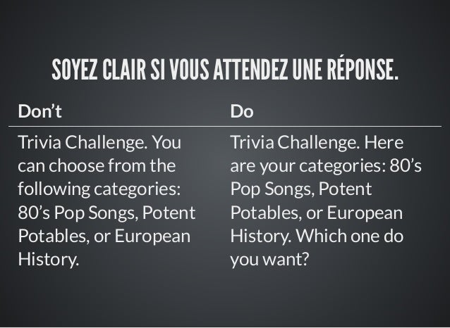 SOYEZ CLAIR SI VOUS ATTENDEZ UNE RÉPONSE. Don't Do Trivia Challenge. You can choose from the following categories: 80's Po...