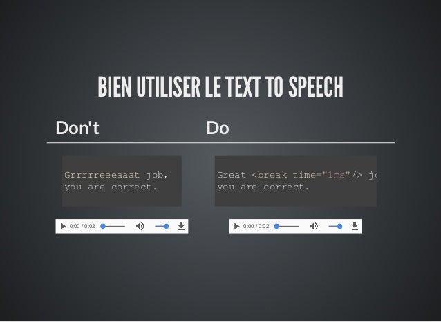 "BIEN UTILISER LE TEXT TO SPEECH Don't Do Grrrrreeeaaat job, you are correct. 0:00 / 0:02 Great <break time=""1ms""/> job, yo..."