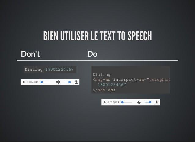 "BIEN UTILISER LE TEXT TO SPEECH Don't Do Dialing 18001234567 0:00 / 0:05 Dialing <say-as interpret-as=""telephone"" 18001234..."