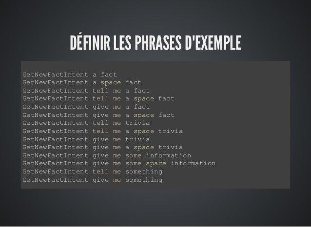 ÉCRIRE LE CODE DE VOTRE FONCTION LAMBDA var handlers = { 'LaunchRequest': function () { this.emit('GetNewFactIntent'); }, ...