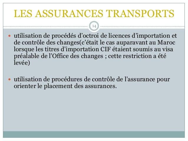 LES ASSURANCES TRANSPORTS 14  utilisation de procédés d'octroi de licences d'importation et de contrôle des changes(c'éta...