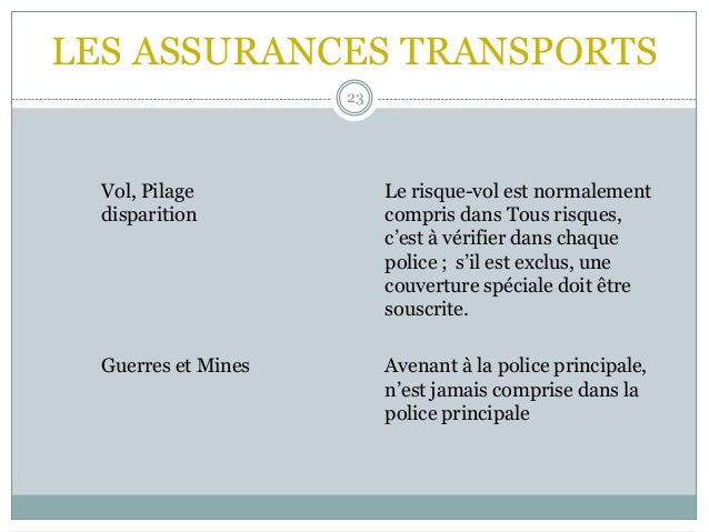 LES ASSURANCES TRANSPORTS 23 Vol, Pilage Le risque-vol est normalement disparition compris dans Tous risques, c'est à véri...