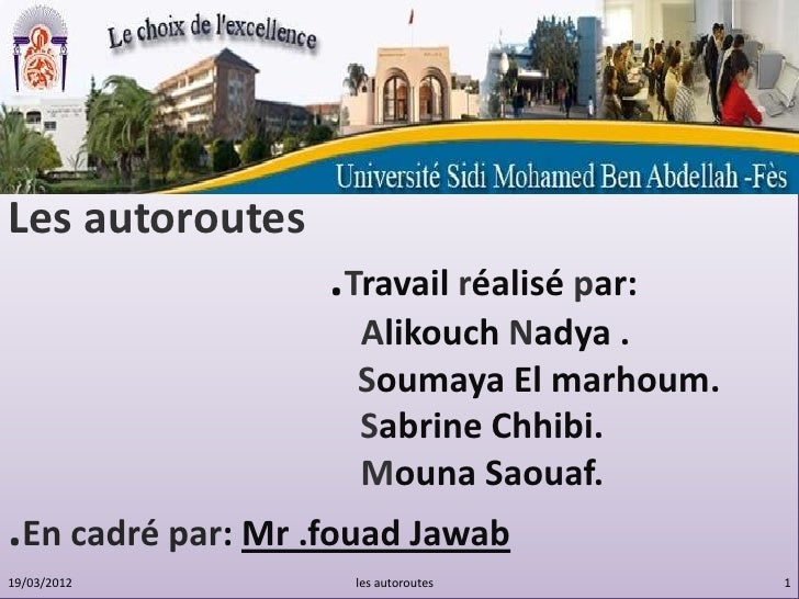 Les autoroutes                   .Travail réalisé par:                    Alikouch Nadya .                    Soumaya El m...