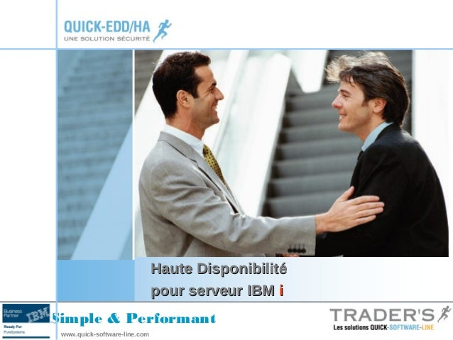 Simple & Performant  www.quick-software-line.com  HHaauuttee DDiissppoonniibbiilliittéé  ppoouurr sseerrvveeuurr IIBBMM ii