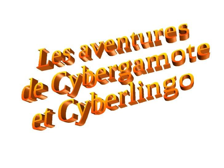 Les aventures de Cybergamote et Cyberlingo