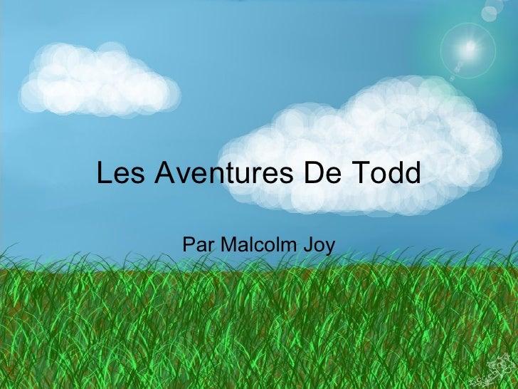 Les Aventures De Todd Par Malcolm Joy