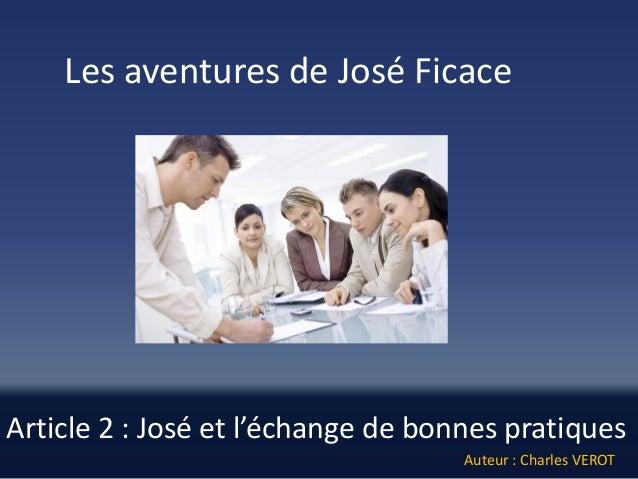 Article 2 : José et l'échange de bonnes pratiques  Les aventures de José Ficace  Auteur : Charles VEROT