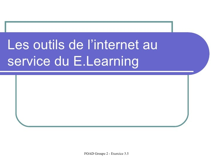 Les outils de l'internet au service du E.Learning
