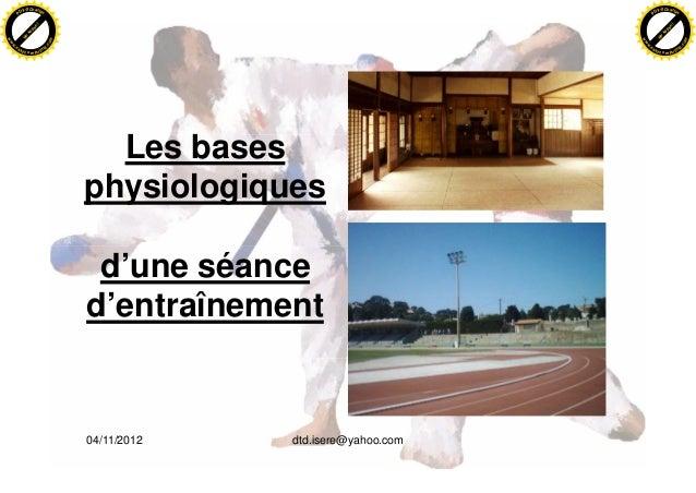 04/11/2012 dtd.isere@yahoo.com Les bases physiologiques d'une séance d'entraînement N u kopen! PDF-XChange www .easycomput...