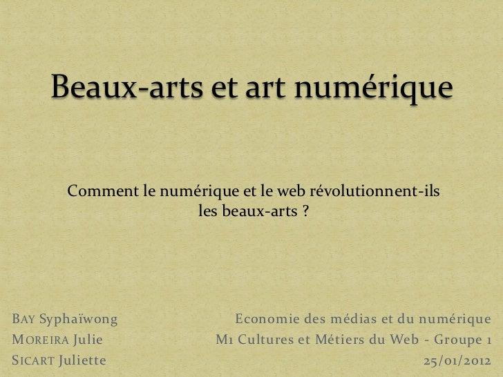 Beaux-arts et art numérique        Comment le numérique et le web révolutionnent-ils                       les beaux-arts ...