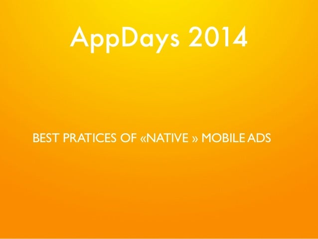 AppDays 2014  BEST PRATICES DE LA PUBLICITE «NATIVE »