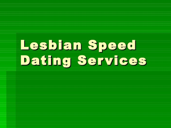 Lesbian Speed Dating Services