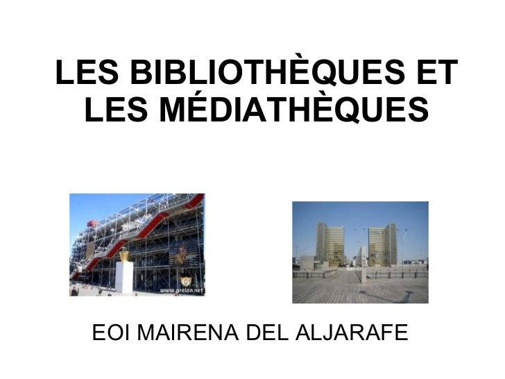 LES BIBLIOTHÈQUES ET LES MÉDIATHÈQUES EOI MAIRENA DEL ALJARAFE