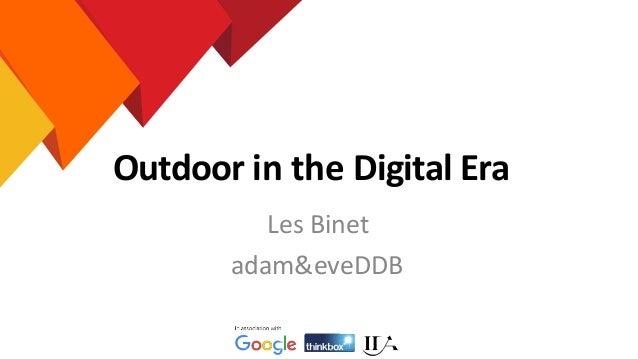 Outdoor in the Digital Era Les Binet adam&eveDDB