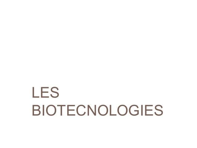 LES BIOTECNOLOGIES