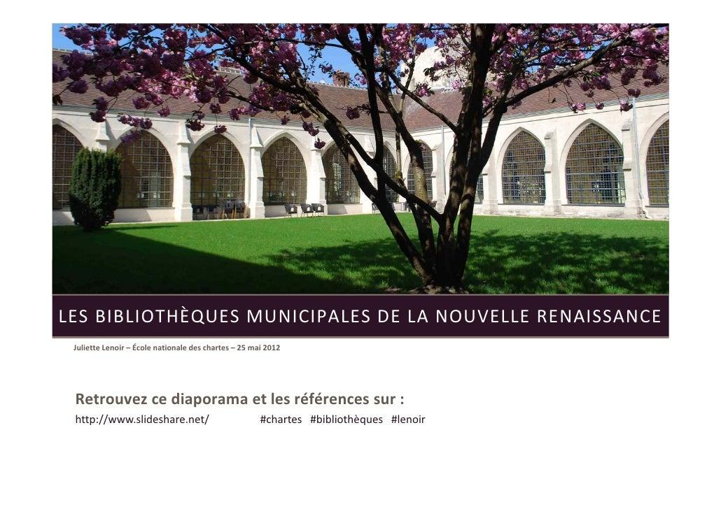 LESBIBLIOTHÈQUESMUNICIPALESDELANOUVELLERENAISSANCE JulietteLenoir– Écolenationaledeschartes– 25mai2012 Retro...