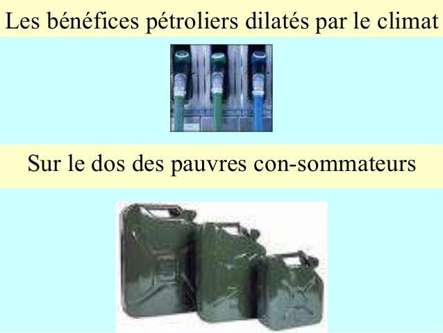 Les bénéfices pétroliers dilatés par le climat Sur le dos des pauvres con-sommateurs