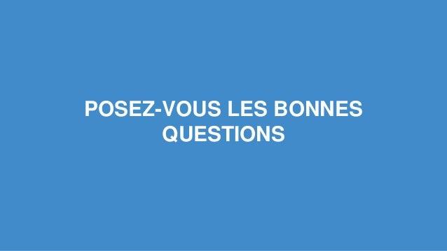 POSEZ-VOUS LES BONNES QUESTIONS