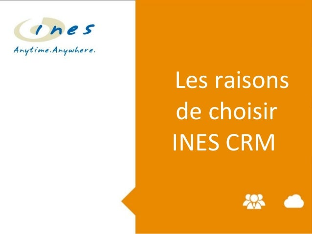 Les raisons de choisir INES CRM