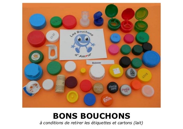 BONS BOUCHONSà conditions de retirer les étiquettes et cartons (lait)