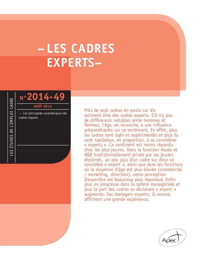 – LES CADRES EXPERTS– LESÉTUDESDEL'EMPLOICADRE — Les principales caractériques des cadres experts N°2014-49 AOÛT 2014 Près...