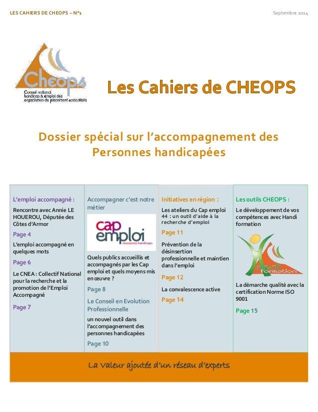 LES CAHIERS DE CHEOPS – N°1 Septembre 2014  Dossier spécial sur l'accompagnement des Personnes handicapées  L'emploi accom...