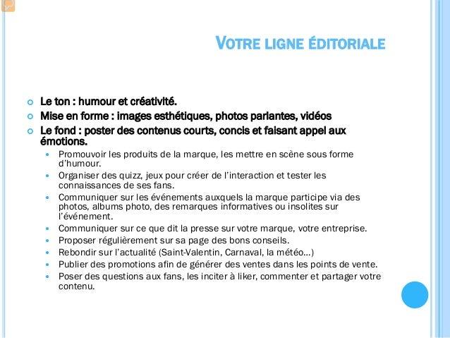 VOTRE LIGNE ÉDITORIALE Le post presque « parfait » :  Une photo de haute qualité mettant en scène votre marque  Une phot...
