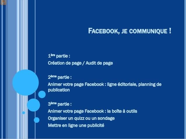 FACEBOOK, JE COMMUNIQUE ! 1ère partie : Création de page Audit de page