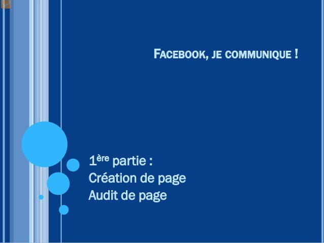 FACEBOOK EN QUELQUES CHIFFRES  1 milliard de membres  28 millions d'utilisateurs en France  Age moyen entre 35 et 54 an...