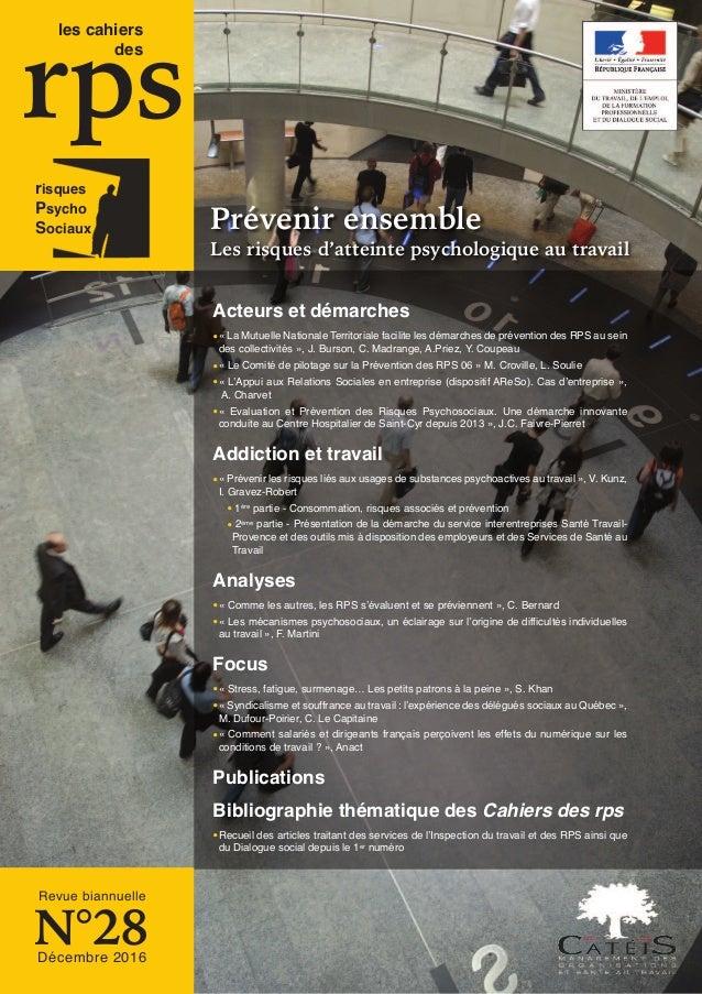rps risques Psycho Sociaux les cahiers des Revue biannuelle N°28Décembre 2016 Prévenir ensemble Les risques d'atteinte psy...