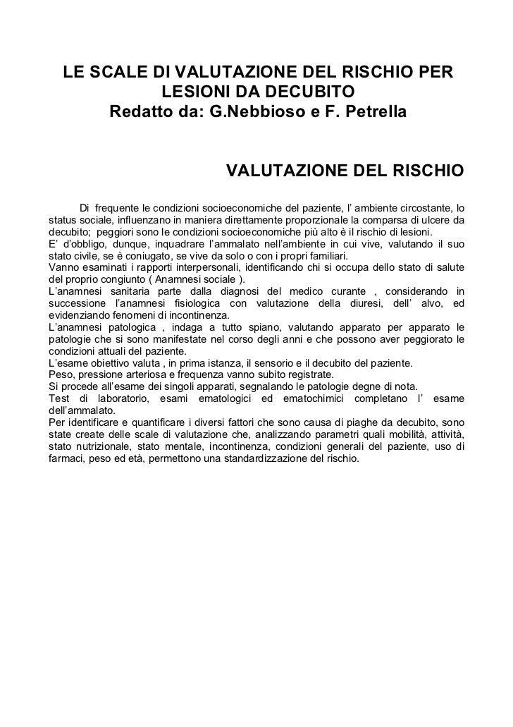 LE SCALE DI VALUTAZIONE DEL RISCHIO PER              LESIONI DA DECUBITO        Redatto da: G.Nebbioso e F. Petrella      ...
