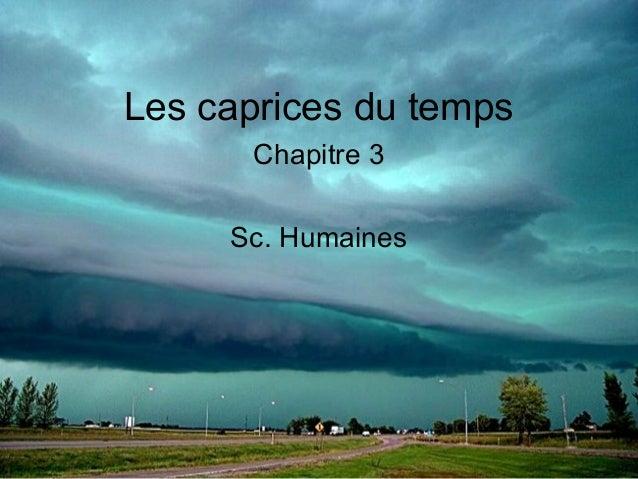 Les caprices du temps Chapitre 3 Sc. Humaines