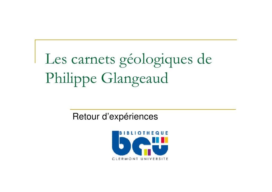 Les carnets géologiques dePhilippe Glangeaud    Retour d'expériences