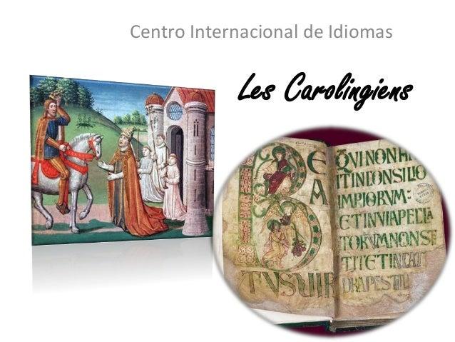 Les Carolingiens Centro Internacional de Idiomas